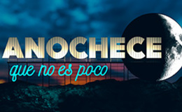 Imagen de ANOCHECE QUE NO ES POCO