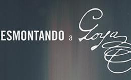Imagen de DESMONTANDO A GOYA en Aragón TV