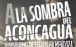 Imagen de A la sombra del Aconcagua. Historia del terrorismo de Estado en Mendoza en Conectate