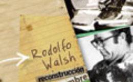Imagen de Rodolfo Walsh, reconstrucción de un hombre en Conectate