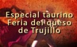 Imagen de Especial taurino Feria del Queso de Trujillo en Canal Extremadura