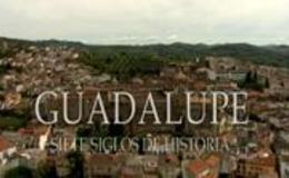 Imagen de Guadalupe, siete siglos de historia en Canal Extremadura