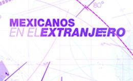 Imagen de Mexicanos en el extranjero en Canal Once