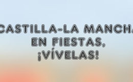 Imagen de CLM en fiestas, ¡vívelas! en Castilla - La Mancha Media