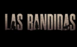 Imagen de Las bandidas en RTVE