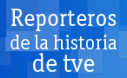 Imagen de Reporteros de la historia de TVE en RTVE