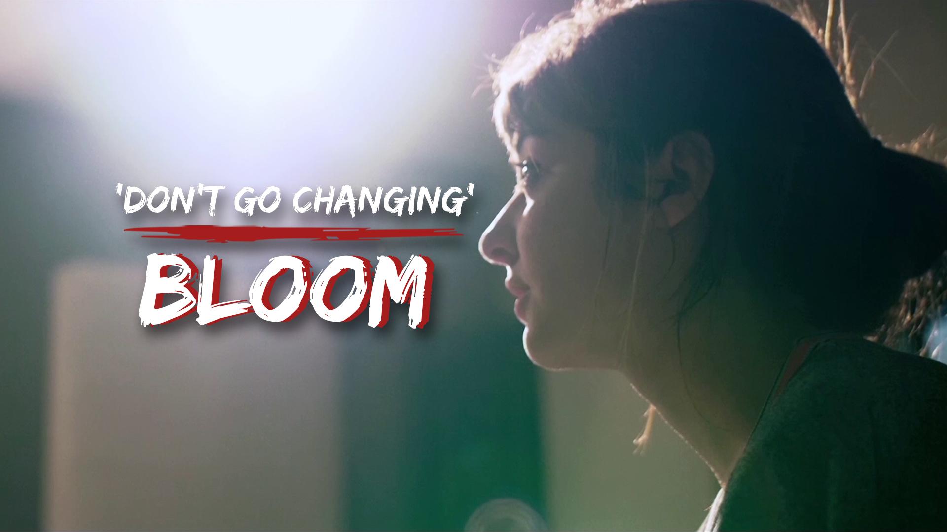 Temporada 1 Bloom - Don't Go Changing | Más de 100 mentiras