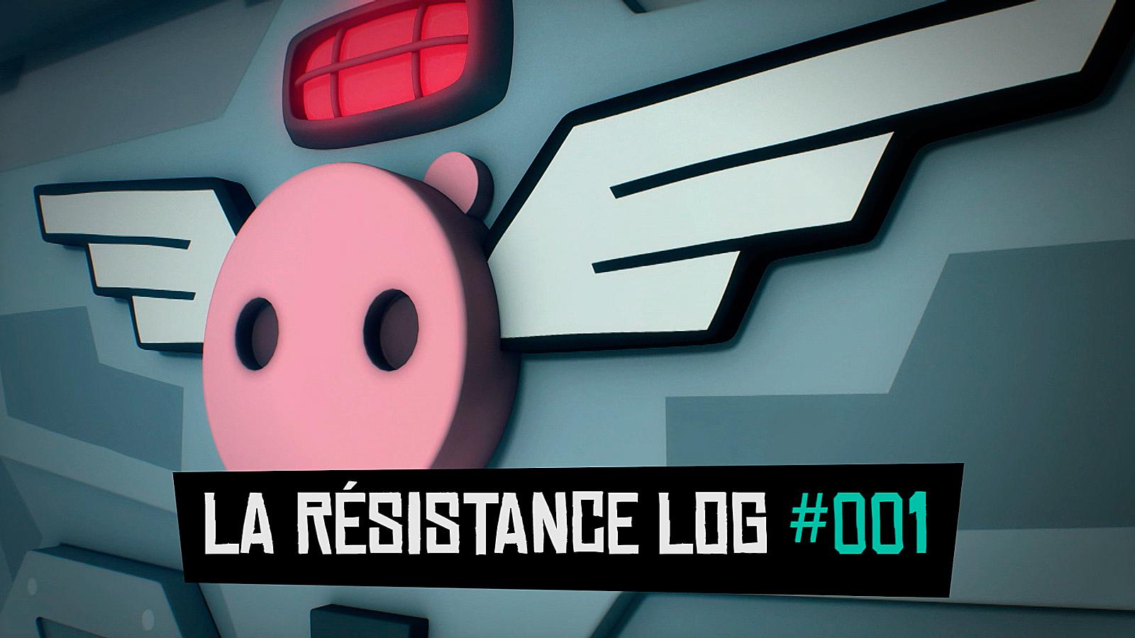 Temporada 1 La Résistance log #001