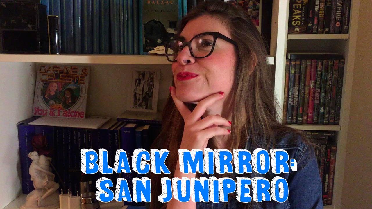 Temporada 1  Black Mirror, San Junipero