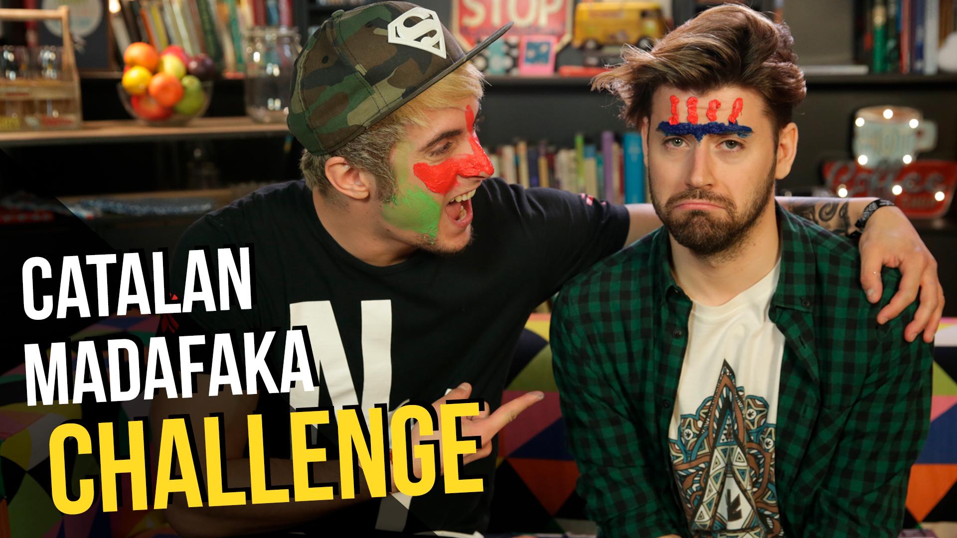 Temporada 1 CATALAN MADAFAKA CHALLENGE