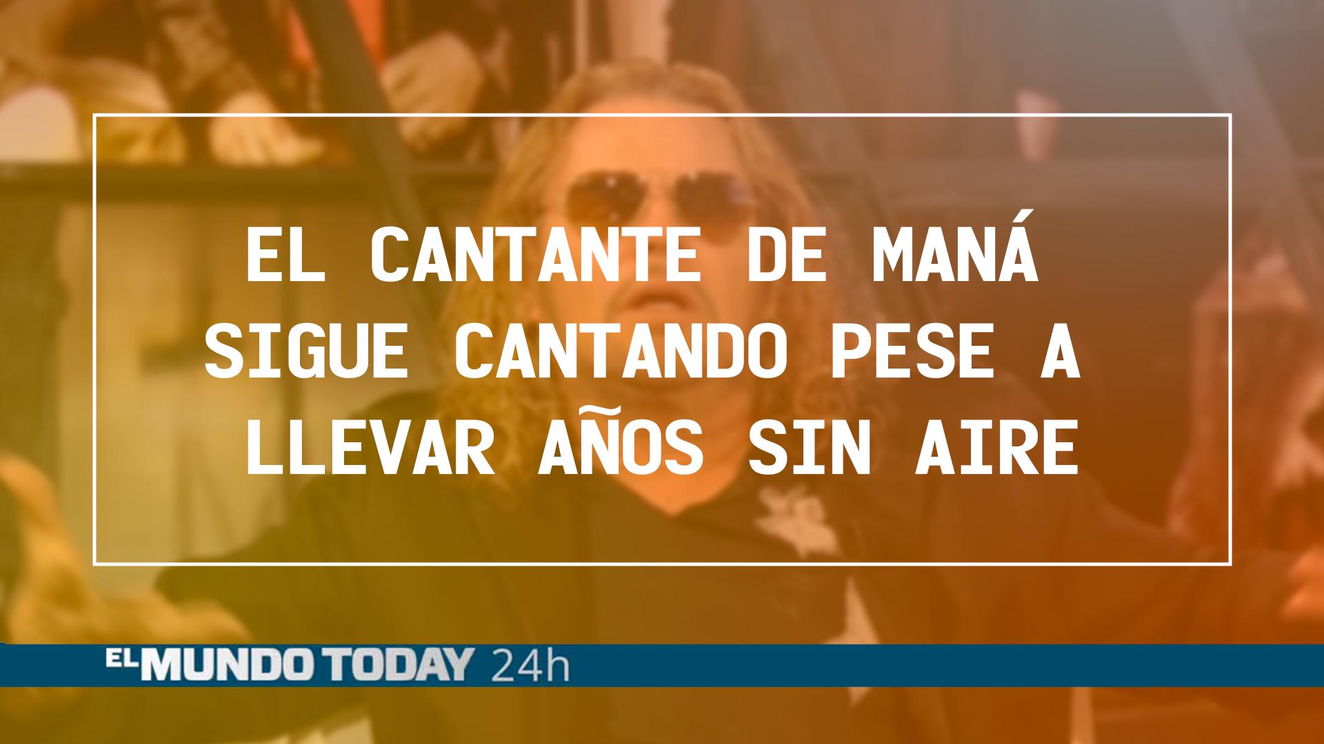 Temporada 1 Noticias 'El Mundo Today': El cantante de Maná sigue cantando pese a llevar años 'Sin Aire'