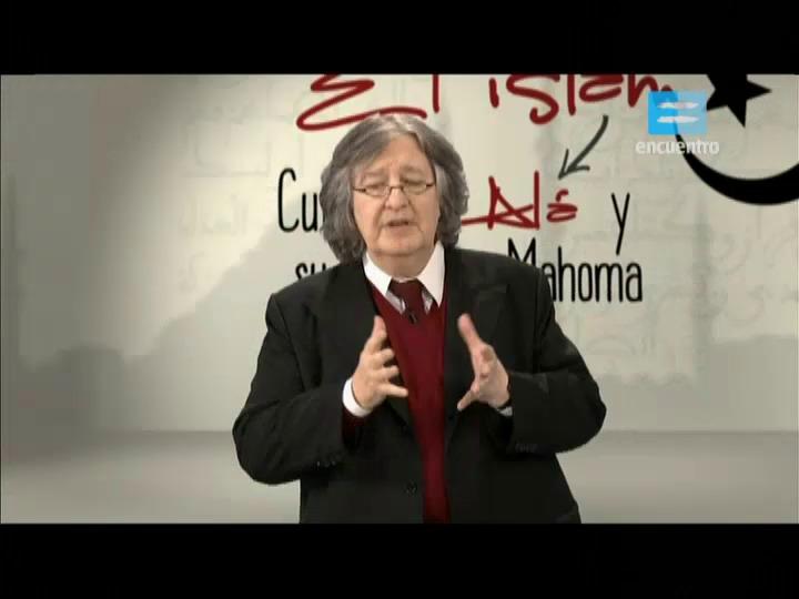 Especiales - 12 - Islam y Occidente - La beligerancia de Dios
