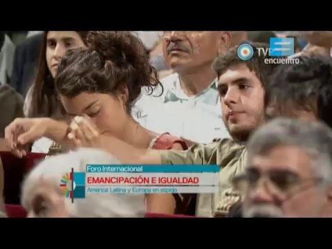 Foro Internacional Emancipación e Igualdad - 3 - América Latina y Europa, en espejo