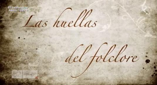 Las Huellas del Folclore (02/05/14)