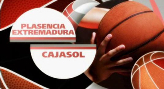 Baloncesto: Plasencia Extremadura - Cajasol