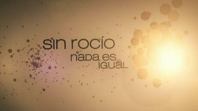 Temporada 1 Sin Rocío, nada es igual - Los cambios en la familia tras la muerte de Rocío
