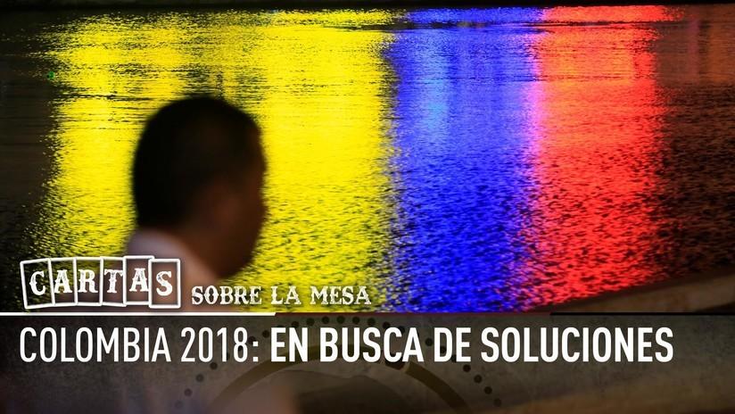 2018-05-08 - Colombia 2018: En busca de soluciones