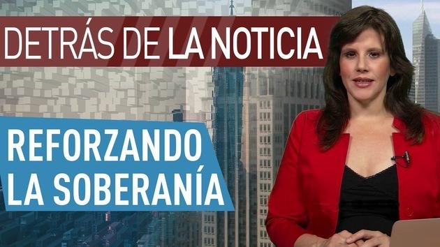 2014-11-07 - Detrás de la noticia: Reforzando la soberanía