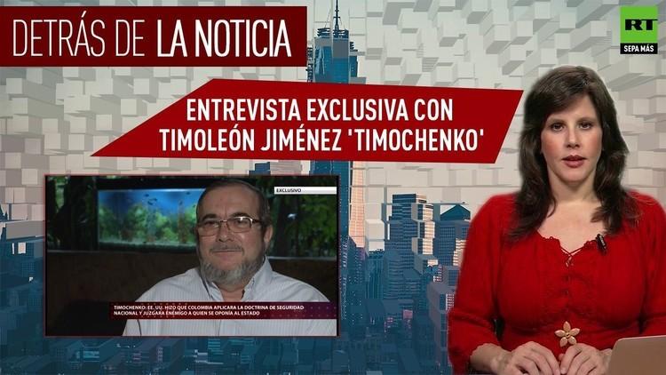 2016-07-29 - Detrás de la noticia: Entrevista exclusiva con Timoleón Jiménez 'Timochenko'