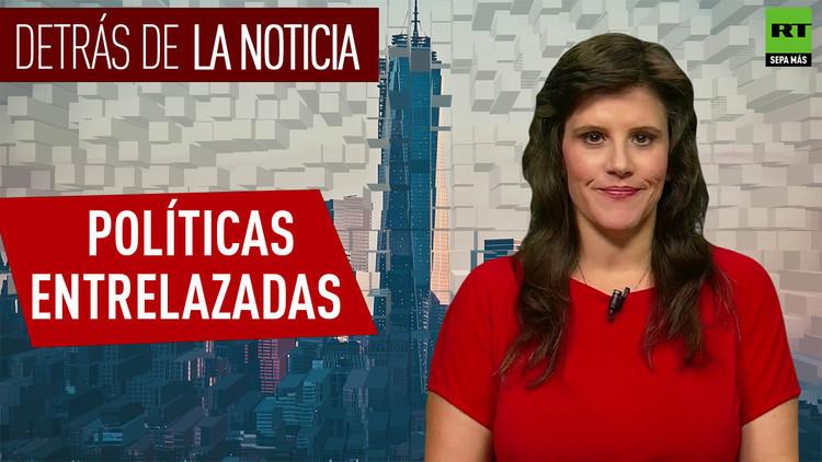 2016-09-09 - Detrás de la noticia: Políticas entrelazadas