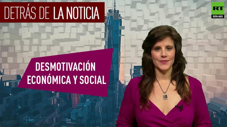 2017-01-06 - Detrás de la noticia: Desmotivación económica y social