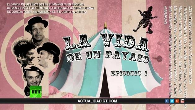 2013-07-08 - La vida de un payaso. Episodio 1