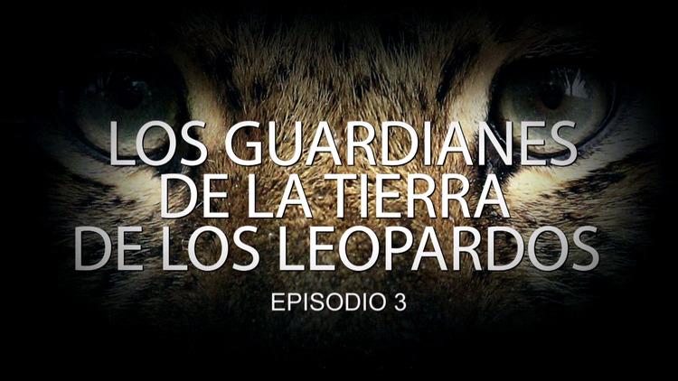 2016-02-08 - Los guardianes de la tierra de los leopardos (E3)