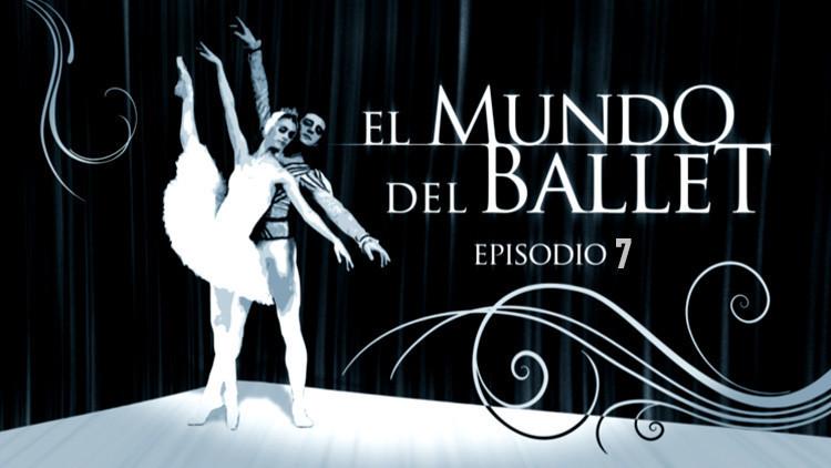 2017-03-20 - El mundo del ballet (E7)