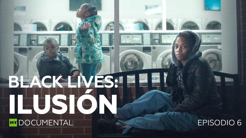 2019-04-19 - Black Lives: Ilusión (Episodio 6)
