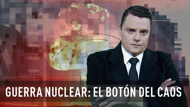 2016-10-26 - Guerra nuclear: el botón del caos