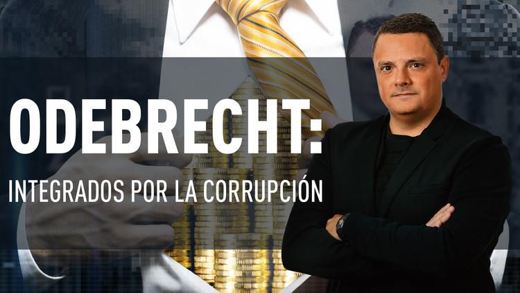 2017-02-22 - Odebrecht: Integrados por la corrupción