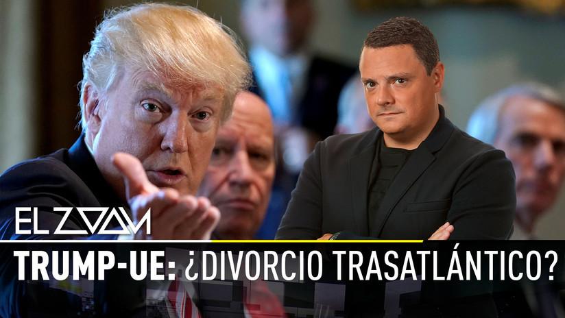 2018-05-18 - Trump y la UE: ¿Divorcio trasatlántico?