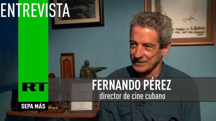 2015-07-09 - Entrevista con Fernando Pérez, director de cine cubano