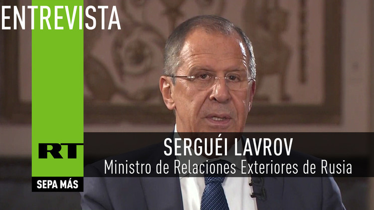 2015-09-29 - Exclusivo: Entrevista con Serguéi Lavrov, ministro de Relaciones Exteriores de Rusia