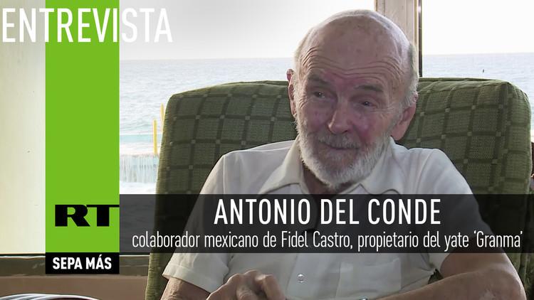 2016-12-19 - Entrevista con Antonio Del Conde, colaborador mexicano de Fidel Castro, propietario del yate Granma