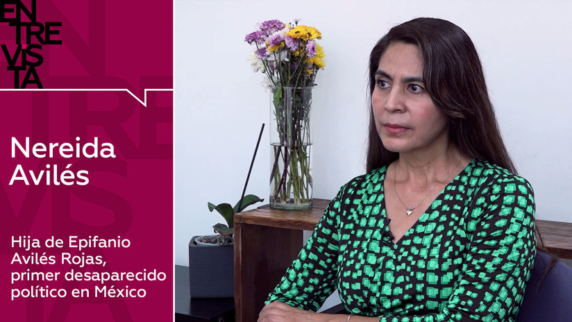 2019-10-29 - Hija de Epifanio Avilés Rojas, primer desaparecido político en México: