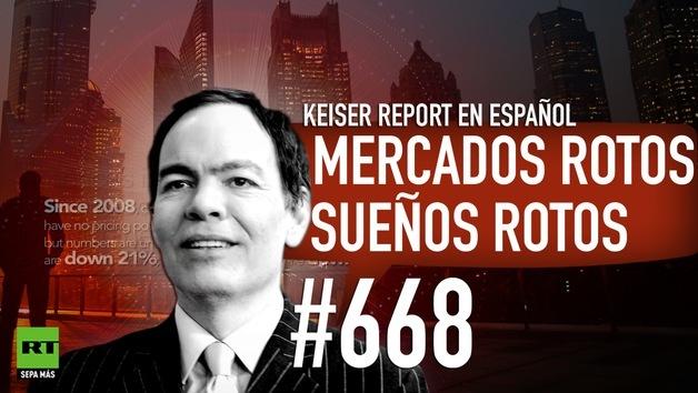 2014-10-18 - Keiser Report en español: Mercados rotos, sueños rotos (E 668)