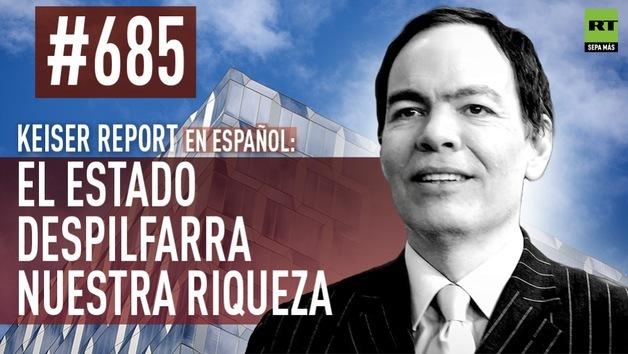 2014-11-27 - Keiser Report en español: El Estado despilfarra nuestra riqueza (E685)