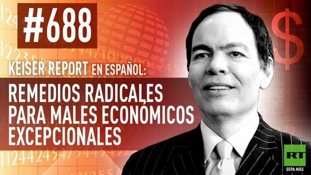 2014-12-04 - Keiser Report en español: Remedios radicales para males económicos excepcionales (E 688)