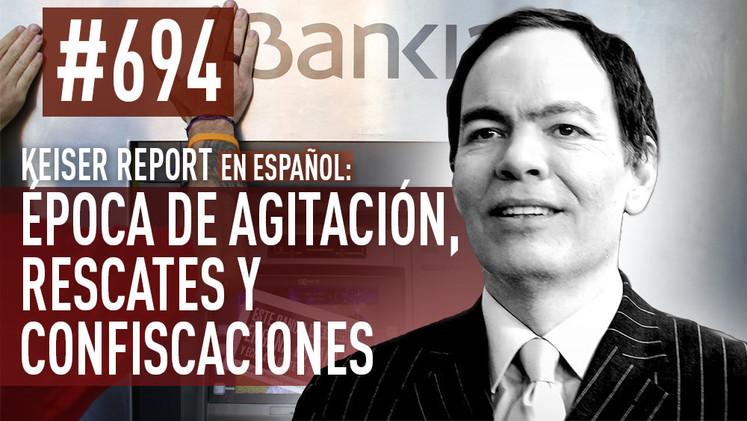2014-12-09 - Keiser Report en español: Época de agitación, rescates y confiscaciones (E694)