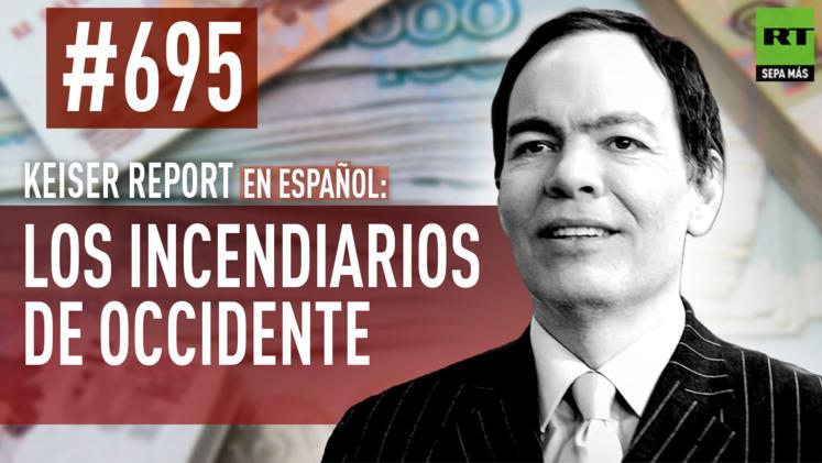 2014-12-20 - Keiser Report en español: Los incendiarios de Occidente (E 695)