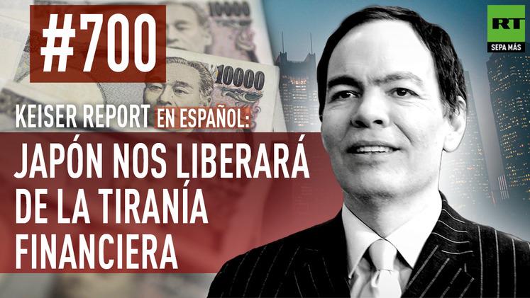 2015-01-01 - Keiser Report en español: Japón nos liberará de la tiranía financiera. (E700)