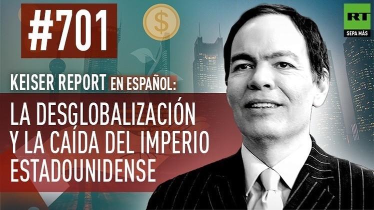 2015-01-03 - Keiser Report en español: La desglobalización y la caída del imperio estadounidense (E701)