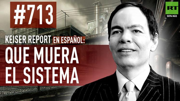 2015-01-31 - Keiser Report en español: Que muera el sistema (E713)