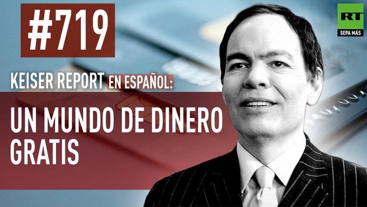 2015-02-14 - Keiser Report en español: Un mundo de dinero gratis (E719)