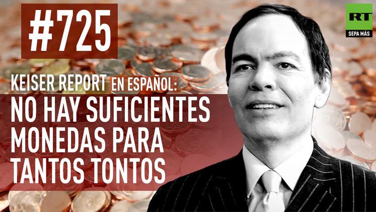 2015-02-28 - Keiser Report en español: No hay suficientes monedas para tantos tontos (E725)