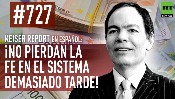2015-03-05 - Keiser Report en español: ¡No pierdan la fe en el sistema demasiado tarde! (E727)