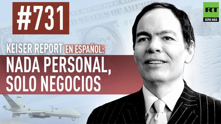 2015-03-14 - Keiser Report en español: Nada personal, solo negocios (E731)