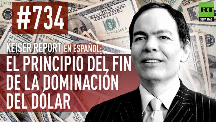 2015-03-21 - Keiser Report en español: El principio del fin de la dominación del dólar (E734)