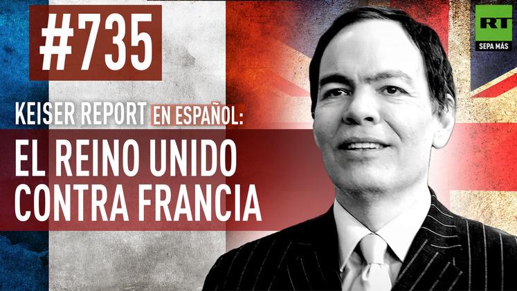 2015-03-24 - Keiser Report en español: El Reino Unido contra Francia (E735)